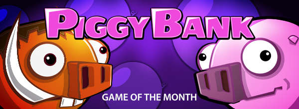Game of the Month is Piggy Bank!