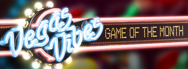 Game of the Month is Vegas Vibes